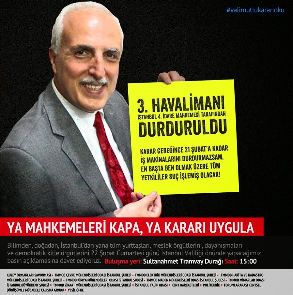 VALİ MUTLU KARARA UY! HUKUKSUZ 3. HAVALİMANI PROJESİNİ DERHAL DURDUR!