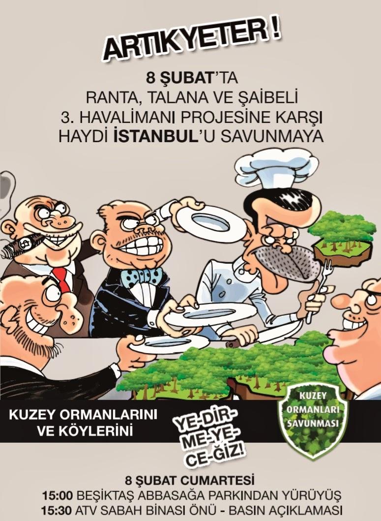 8 Şubat'ta Kent Yağmasıne ve Şaibeli 3. Havalimanı Projesine Karşı Kuzey Ormanlarımızı ve İstanbul'u Savunmaya!