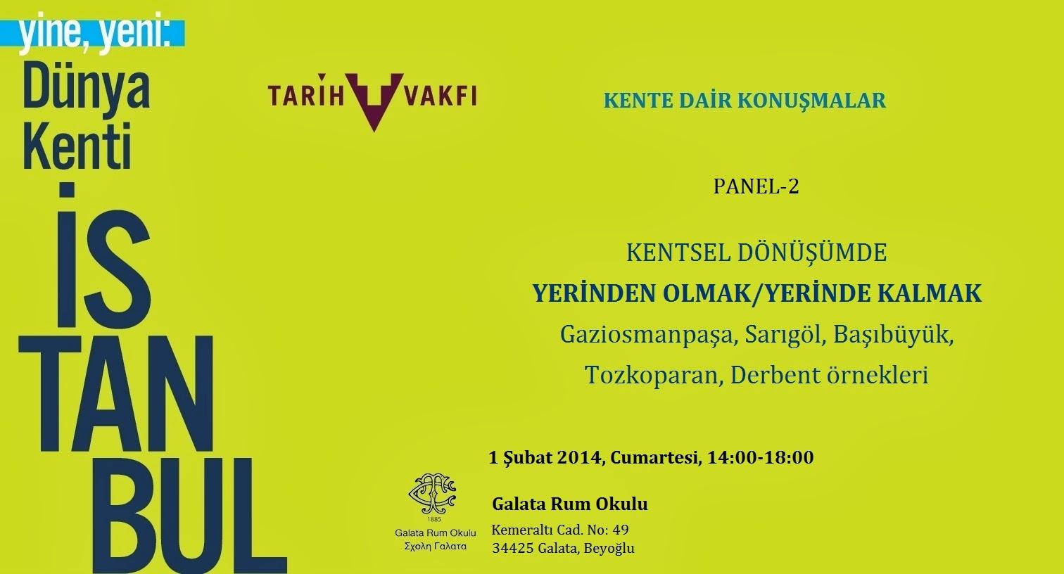 """Tarih Vakfı'nın düzenlediği """"Yine Yeni Dünya Kenti İstanbul"""" Panelindeydik"""