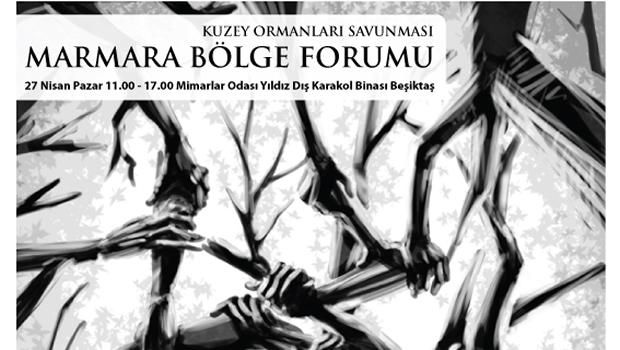 Kuzey Ormanları Savunması Marmara Bölge Forumuna Çağrımızdır