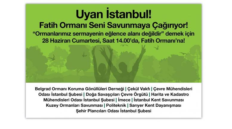 Uyan İstanbul! Fatih Ormanı Seni Savunmaya Çağırıyor!