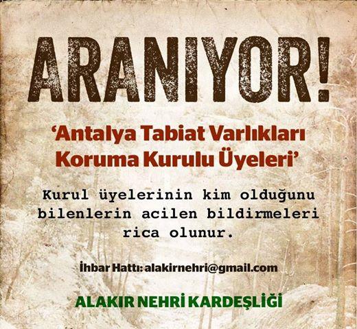 Alakır Vadisi'ni 'SİT' ilan eden kararı uygulamayan komisyon üyeleri ilanla aranıyor!