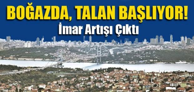 İstanbul Boğazı Talana Açılıyor