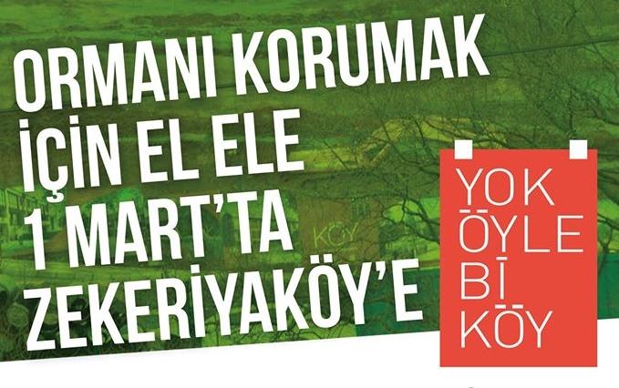 1 Mart Pazar 14.00'da Köy Projesi'ne Karşı Haydi Ormandan Şantiye Temizlemeye!