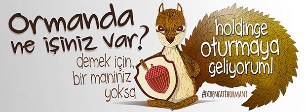 14 Mart'ta #DirenFatihOrmanı holdinge oturmaya çağırıyor!