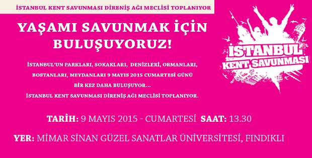 9 Mayıs'ta İstanbul Kent Savunması 2. Direniş Ağı Meclisi'nde Buluşalım!