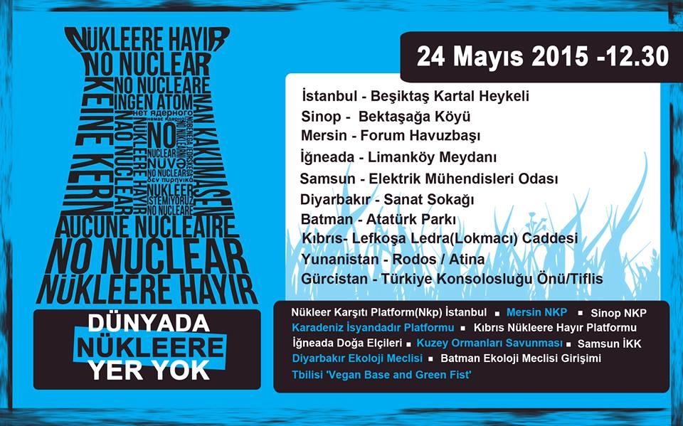 """24 Mayıs Pazar günü eş zamanlı olarak """"Dünya'da Nükleere Yer Yok"""" diyoruz!"""