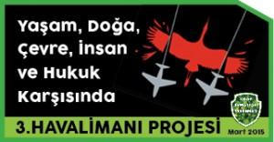 Kuzey Ormanları Savunması Üçüncü Havalimanı Projesi Raporu