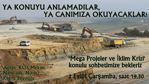 """2 Eylül Çarşamba KOS Mekan'da """"Mega Projeler ve İklim Krizi""""ni tartışıyoruz"""