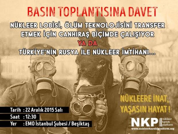 """Basın toplantısı: """"Nükleer lobisi, ölüm teknolojisini transfer etmek için canhıraş bir biçimde çalışıyor ya da Türkiye'nin Rusya ile nükleer imtihanı"""""""