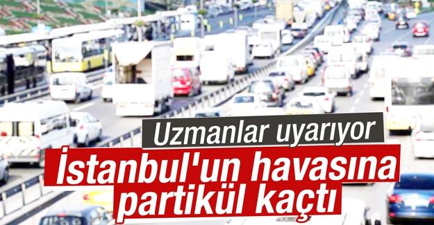 Uzmanlar uyarıyor: İstanbul'un havasına partikül kaçtı!