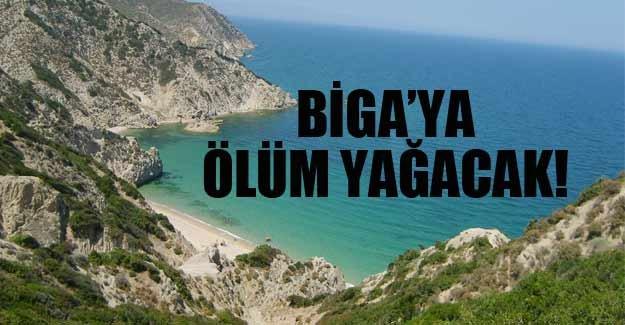 Biga Yarımadası'na Ölüm Yağacak