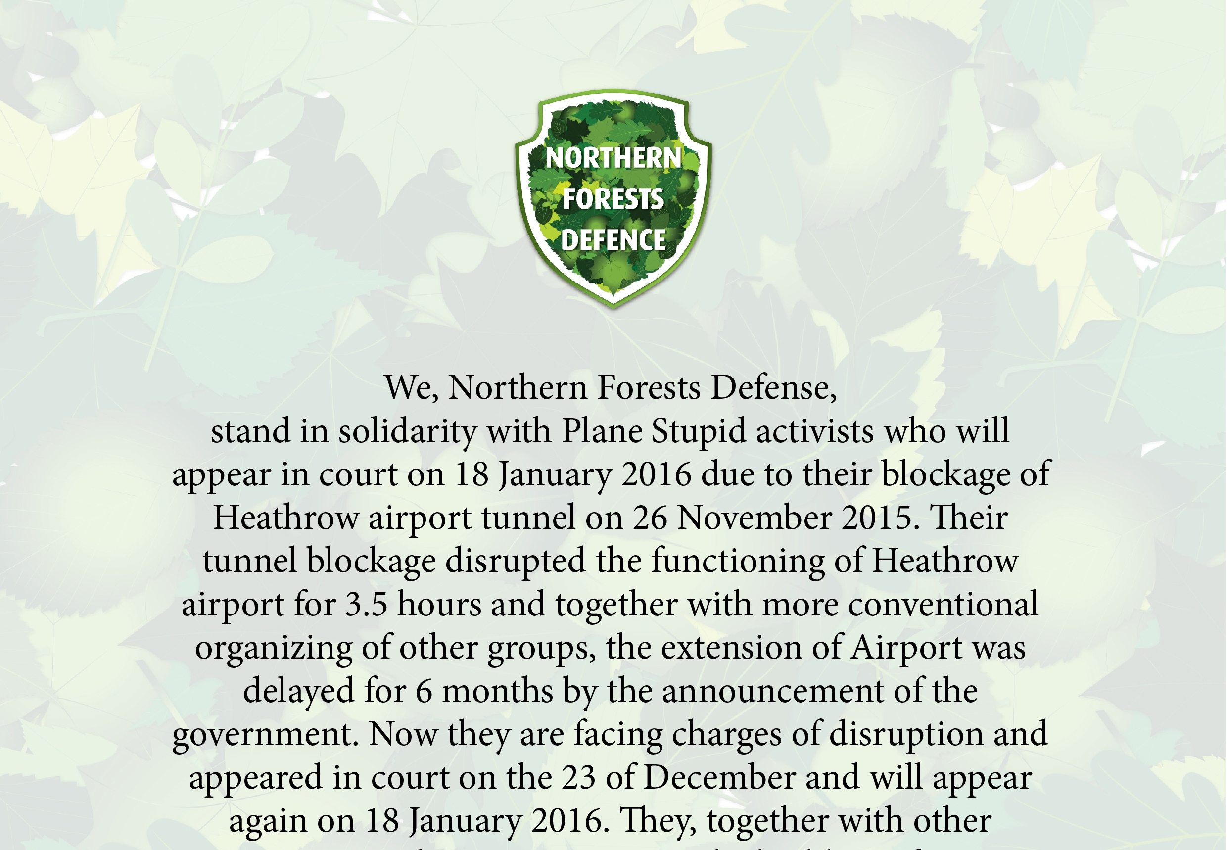 We, Northern Forests Defense, stand in solidarity with Plane Stupid activists who will appear in court on 18 January 2016 due to their blockage of Heathrow airport tunnel on 26 November 2015