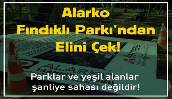 1 Mart Salı Fındıklı Parkı için Alarko Holding önüne!