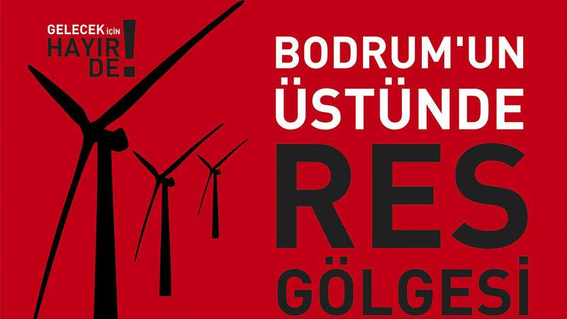 Bodrum'da insana, hayvana, çevreye büyük zararları olacak RES kurulmasın