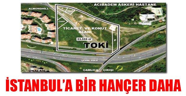 Çamlıca'daki yeşil alanı ranta açtılar