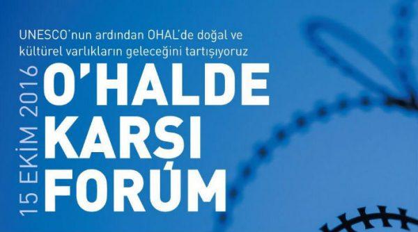 O'HALDE Karşı Forum: Doğal ve kültürel varlıklarımızı birlikte koruyacağız