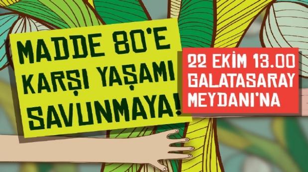 Madde 80'e karşı yaşamı savunmaya Cumartesi 13.00'da GS Meydanı'na!
