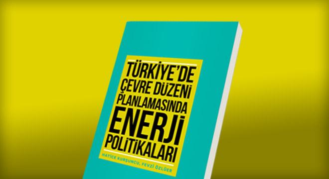 """Ekoloji Kolektifi'nden """"Türkiye'de Çevre Düzeni Planlamasında Enerji Politikaları"""""""