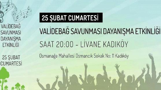 25 Şubat Cumartesi Kadıköy'de Validebağ Savunması dayanışma gecesine davetlisiniz