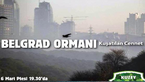 Kuşatılan Cennet: Belgrad Ormanı sunumu 6 Mart Pazartesi KOS Mekan'da