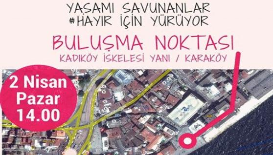 Yaşamı savunanlar 2 Nisan Pazar 14'te #Hayır için yürüyor!