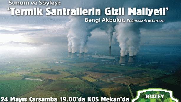 24 Mayıs Çarşamba Bengi Akbulut ile termik santrallerin maliyeti sunum ve söyleşisine davetlisiniz