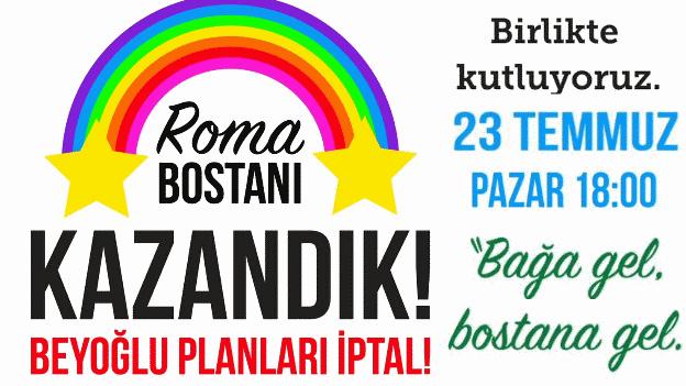 Beyoğlu İmar Planı iptal edildi, kutlama Pazar 18.00'da Roma Bostanı'nda!