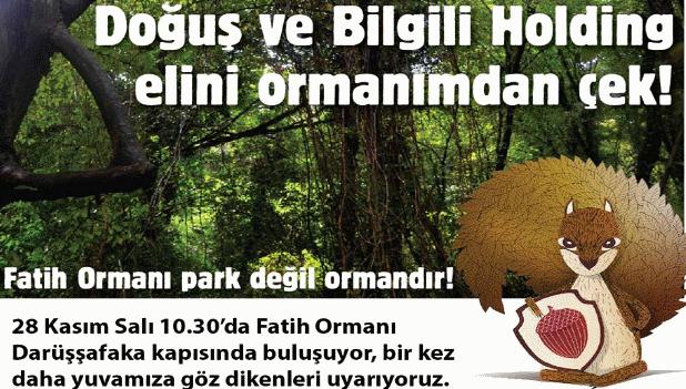 Doğuş & Bilgili'nin Fatih Ormanı talan projesine karşı Salı 10.30'da buluşuyoruz!