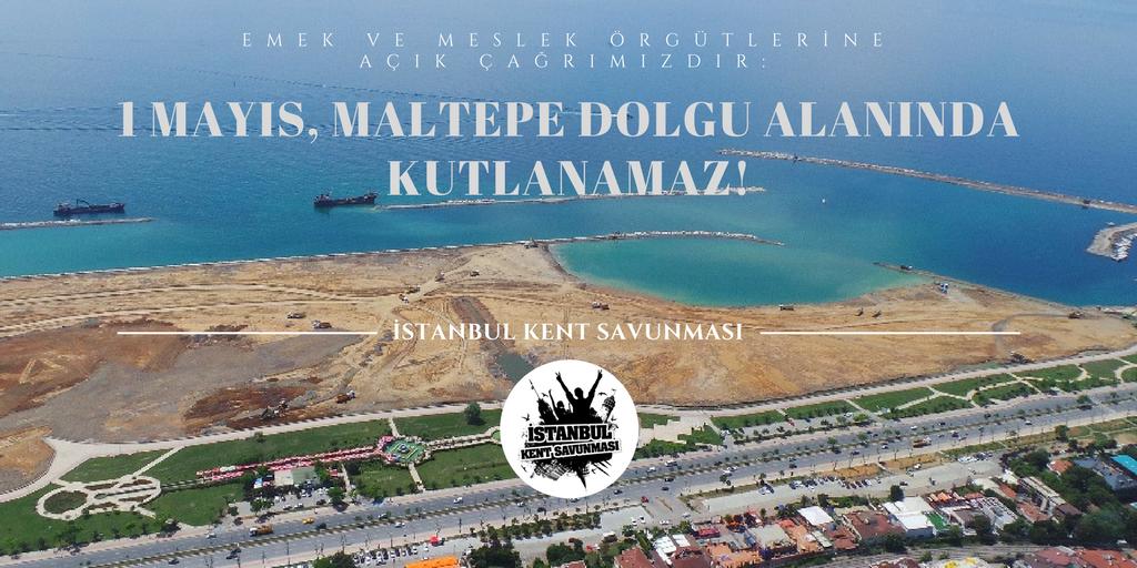 İstanbul Kent Savunması'ndan Emek ve Meslek Örgütlerine Çağrı: 1 Mayıs, Dolgu Alanında Kutlanamaz!