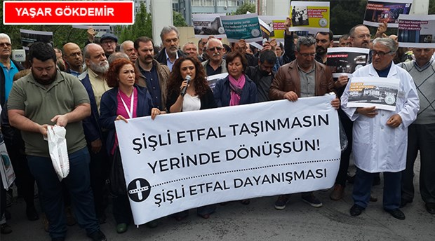 Şişli Etfal Dayanışması'ndan taşınma protestosu: Hastanenin taşınması halkı mağdur edecek