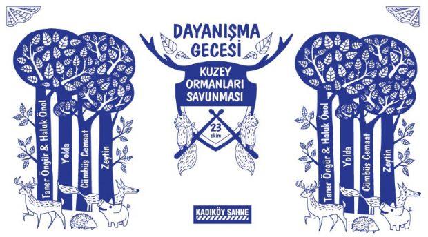 Kuzey Ormanları Savunması 4. Dayanışma Gecesi – 23 Ekim'de Kadıköy Sahne'de yapılacak