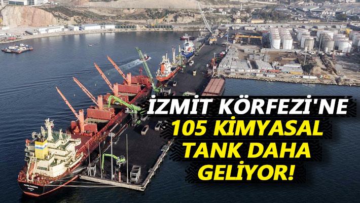 İzmit Körfezi'ne 105 kimyasal tank daha geliyor!