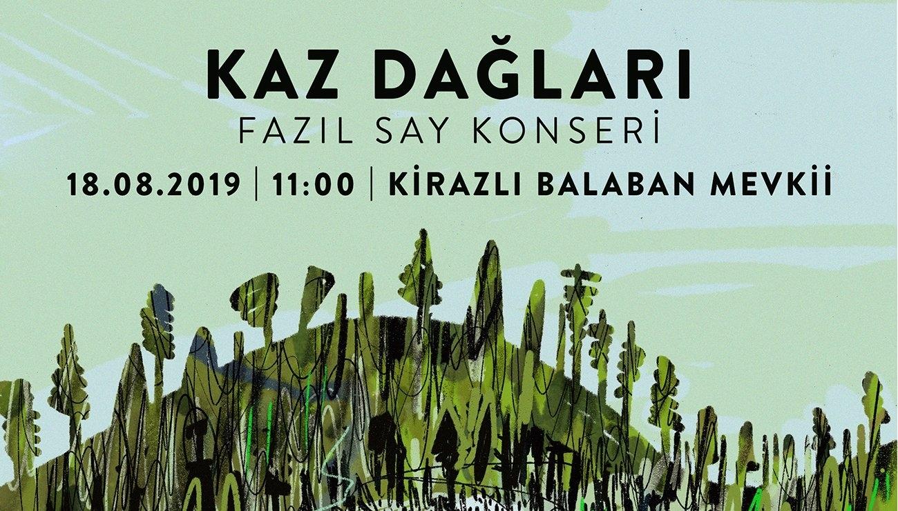 'Su ve Vicdan Nöbeti': Fazıl Say Pazar günü Kaz Dağları'nda konser verecek