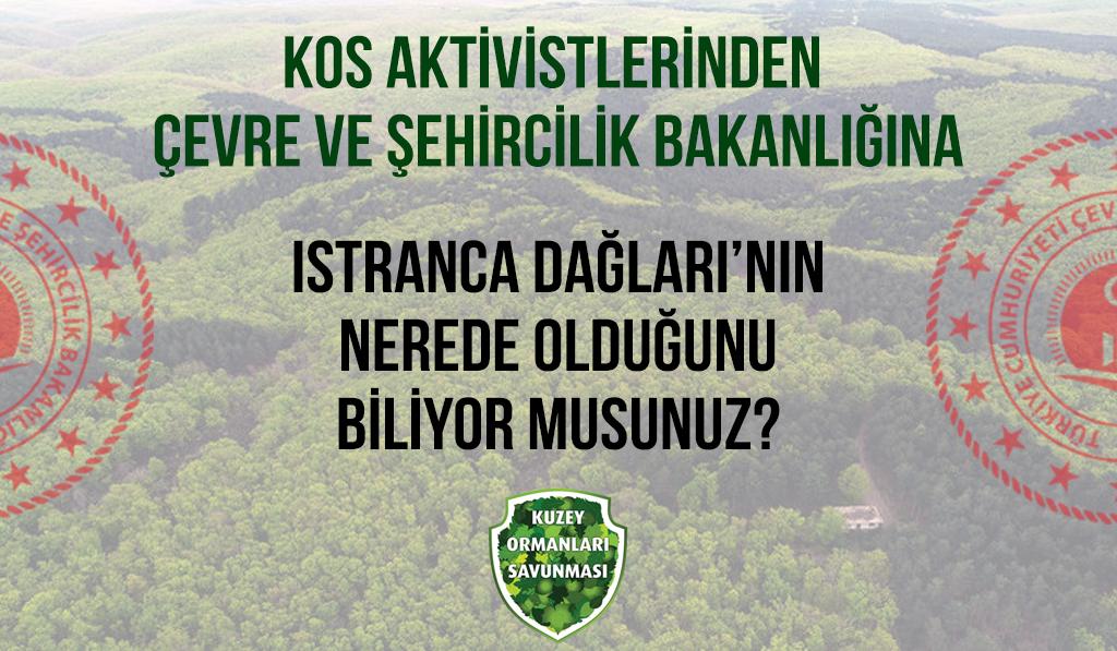 """KOS Aktivistlerinden Bakanlığa: """"Istranca Dağları'nın nerede olduğunu biliyor musunuz?"""""""